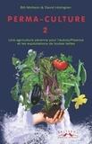 Bill Mollison - Perma-culture - Tome 2, Aménagements pratiques à la campagne et en ville.