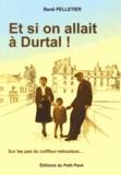 René Pelletier - Et si on allait à Durtal !.