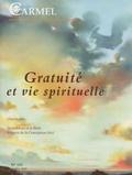 Marie-Laurent Huet et Philippe Raguis - Carmel N° 133, septembre 20 : Gratuité et vie spirituelle.