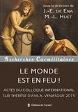Marie-Laurent Huet et Jean Emmanuel de Ena - Le monde est en feu ! - Colloque du Ve centenaire de la naissance de Thérèse d'Avila (Venasque 2015).