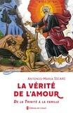 Antonio-Maria Sicari - La vérité de l'amour - De la Trinité à la Famille.