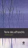 Liliana Lazar - Terre des affranchis.