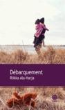 Débarquement : roman | Ala-Harja, Riikka (1967-....). Auteur