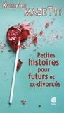 Katarina Mazetti - Petites histoires pour futurs et ex-divorcés.