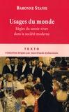 La Baronne Staffe/ - Usages du monde - Règles du savoir-vivre dans la société moderne.