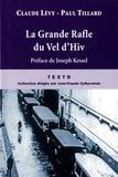 La Grande Rafle du Vel d'Hiv : 16 juillet 1942 / Claude Lévy, Paul Tillard    Lévy, Claude (1925-....). Auteur