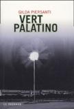 Vert Palatino : un printemps meurtrier : roman / Gilda Piersanti | Piersanti, Gilda. Auteur