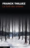 La forêt des ombres / Franck Thilliez | Thilliez, Franck (1973-....)