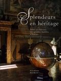 Alexis Gregory et Marc Walter - Splendeurs en héritage - Palais et châteaux des grandes familles d'Europe.
