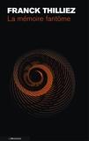 mémoire fantôme (La) : roman | Thilliez, Franck (1973-....). Auteur