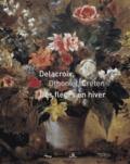 Christophe Leribault - Delacroix, Othoniel, Creten - Des fleurs en hiver.