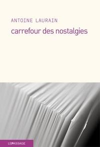 Antoine Laurain - Carrefour des nostalgies.