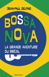 Jean-Paul Delfino - Bossa nova - La grand aventure du Brésil.