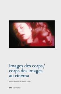 Jérôme Game - Images des corps / corps des images au cinéma.