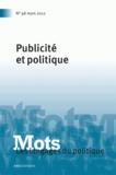 Paul Bacot - Mots, les langages du politique N° 98, Mars 2012 : Publicité et politique.