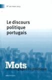 Paul Bacot et Maria-Aldina Marques - Mots, les langages du politique N° 101, Mars 2013 : Le discours politique portugais.