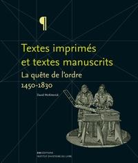 David Mckitterick - La quête de l'ordre - Textes imprimés et textes manuscrits, 1450-1830.