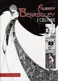 Aubrey Beardsley et Arthur Symons - Aubrey Beardsley - L'oeuvre.