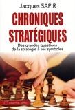 Jacques Sapir - Chroniques stratégiques - Des grandes questions de la stratégie à ses symboles.