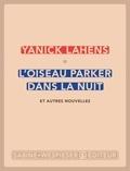 Yanick Lahens - L'oiseau Parker dans la nuit et autres nouvelles.