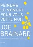Joe Brainard - Peindre le moment pour vous cette nuit - Journaux, exercices et autoportraits.