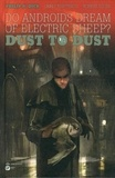 Chris Roberson et Robert Adler - Do androids dream of electric sheep ? - Dust to dust, Tome 1.