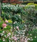 Jean-Marie Boëlle et Laurence Toussaint - Normandie, jardins d'émotions.