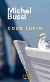 Code Lupin / Michel Bussi | Bussi, Michel (1965-....)