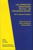 Henri Portine et Tatiana Sotra - Les approches didactiques en (F)LE - Un processus ouvert - Sur le temps et l'espace.