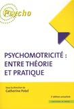 Catherine Potel - Psychomotricité : entre théorie et pratique.