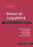 Paul-Laurent Assoun et Gérard Bonnet - Amour et culpabilté - La vérité inconsciente de «la maladie d'amour».