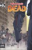 Robert Kirkman et Tony Moore - Walking Dead - La mort en marche.