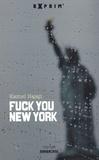 Kamel Hajaji - Fuck You New York.
