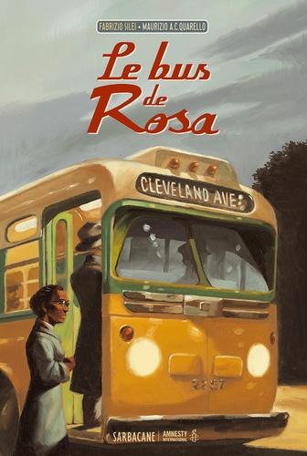 Le bus de Rosa / Fabrizio Silei, Maurizio A.C. Quarello | Silei, Fabrizio (1967-....). Auteur