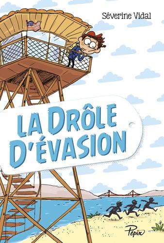 La drôle d'évasion / Séverine Vidal   Vidal, Séverine (1969-....). Auteur