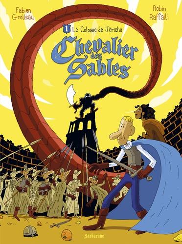 Chevalier des sables : Le colosse de Jéricho. 1 / Fabien Grolleau, Robin Raffalli | Grolleau, Fabien (1972-....). Auteur