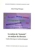 """Alice Krieg-Planque - La notion de """"formule"""" en analyse du discours - Cadre théorique et méthodologique."""