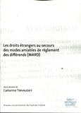 Catherine Tirvaudey - Les droits étrangers au secours des modes amiables de règlement des différends (MARD).