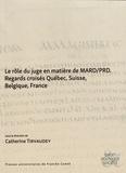 Catherine Tirvaudey - Le rôle du juge en matière de MARD/PRD - Regards croisés Québec, Suisse, Belgique, France.