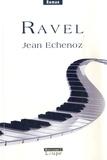 Ravel / Jean Echenoz | Echenoz, Jean (1947-....). Auteur