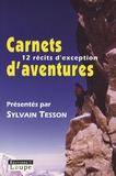 Sylvain Tesson - Carnets d'aventures 2007 - Avec la Guilde européenne du raid.
