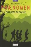 Erik L'Homme - Phaenomen Tome 2 : Plus près du secret.