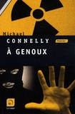 A genoux / Michael Connelly | Connelly, Michael (1956-....)