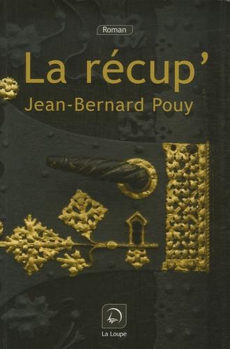 La récup' : roman / Jean-Bernard Pouy | Pouy, Jean-Bernard (1946-....). Auteur