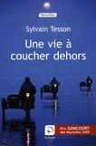 Sylvain Tesson - Une vie à coucher dehors.
