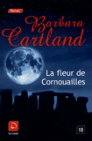 Barbara Cartland - La fleur de Cornouailles.