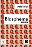 Blasphème / Asia Bibi   Bibi, Asia. Auteur