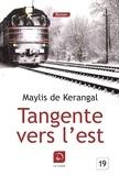 Maylis de Kerangal - Tangente vers l'est.