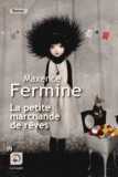 Maxence Fermine - La petite marchande de rêves.