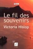 Le fil des souvenirs / Victoria Hislop | Hislop, Victoria (1959-....)